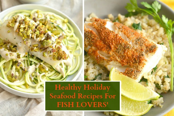 Healthy Holiday Recipes For Fish Lovers'