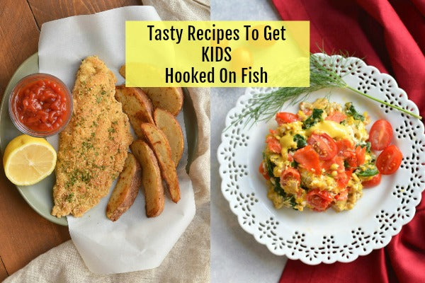 Tasty Recipes To Get Kids Hooked On Fish