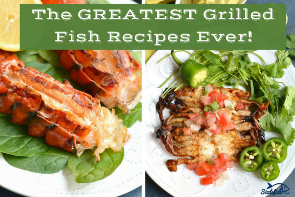 The Greatest Grilled Fish Recipes Ever!