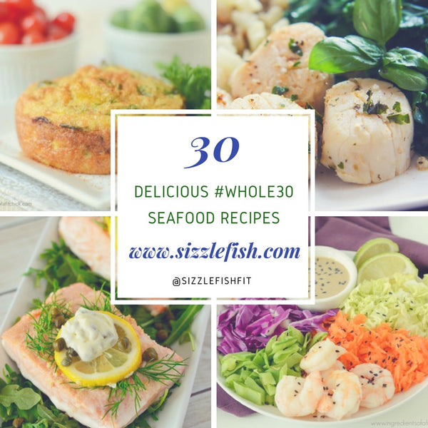 30 Delicious Whole30 Seafood Recipes