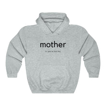 Load image into Gallery viewer, You're Not His Mother Hoodie