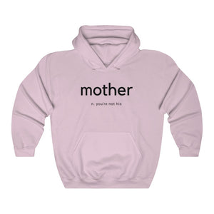 You're Not His Mother Hoodie