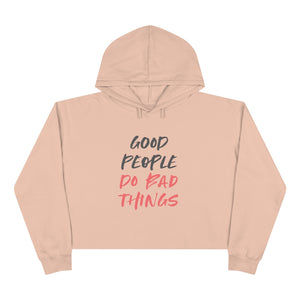 Good People Do Bad Things Crop Hoodie