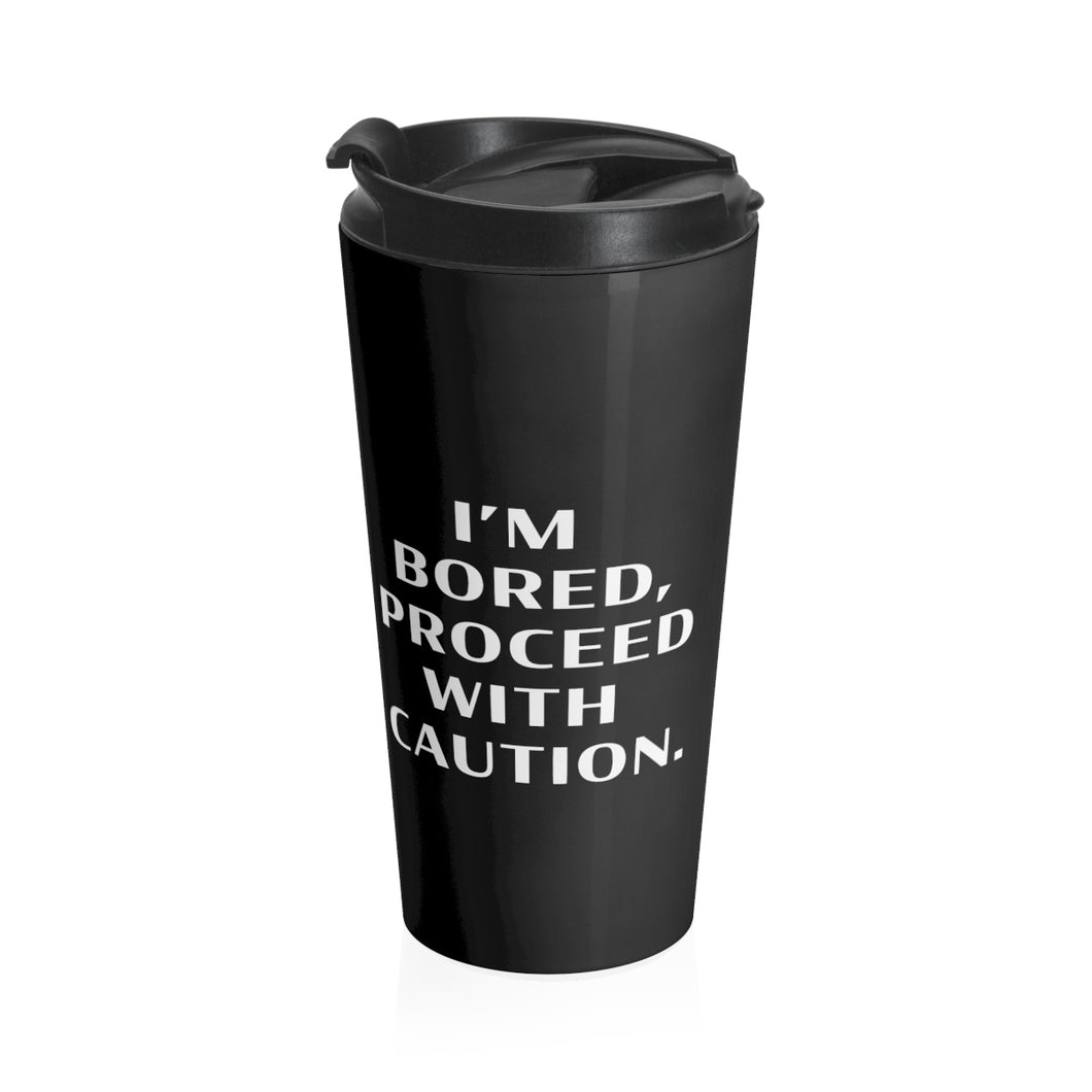 Proceed With Caution Stainless Steel Travel Mug