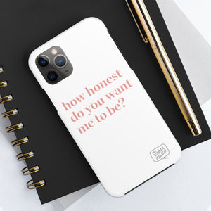 How Honest Phone Case