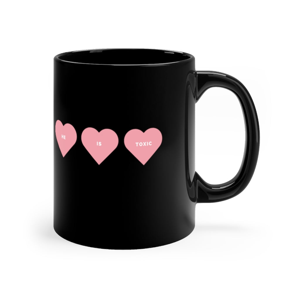 He is Toxic Hearts Black Mug