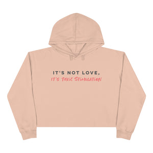 It's Not Love Crop Hoodie
