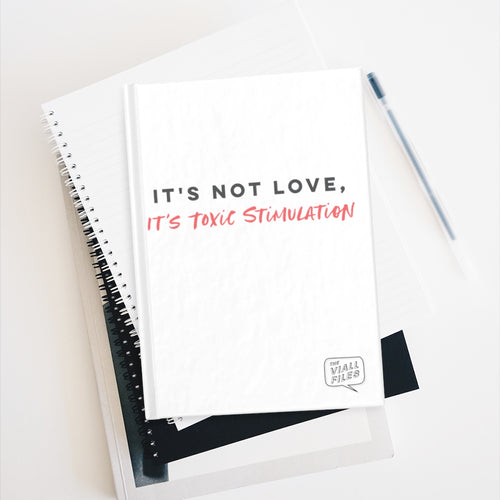 It's Not Love Journal