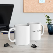 Load image into Gallery viewer, Sorry I'm Right White Mug