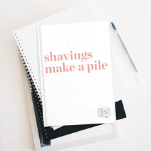 Load image into Gallery viewer, Shavings Make a Pile Journal