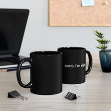 Load image into Gallery viewer, Sorry I'm Right Black Mug