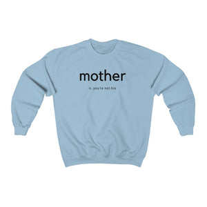 You're Not His Mother Crewneck Sweatshirt