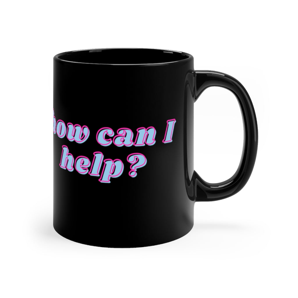 How Can I Help Mug (Black)