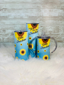 You are my sunshine and little sunshine 20oz Skinny Stainless Steel Tumbler and 12oz Sippy Cup Set OR 16oz Kids Cup