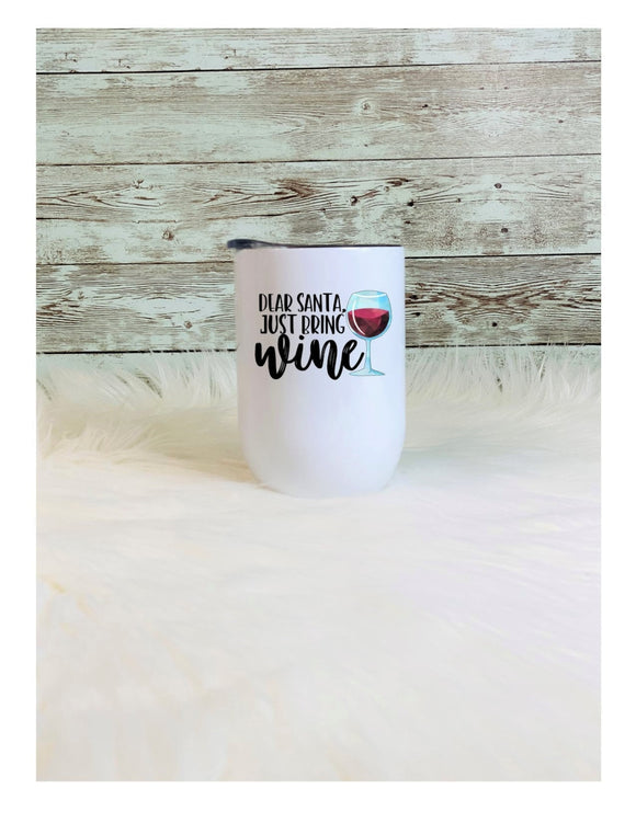 Dear Santa Bring Wine - Funny Tumbler - 12 oz wine tumbler with Anti-Slip Silicone Bottom - 2-3 Day Shipping
