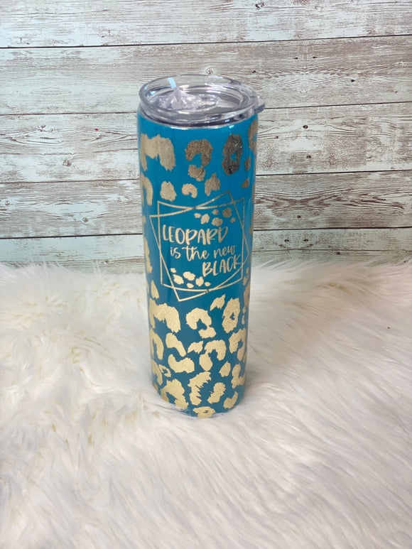 Leopard is the New Black 30oz Tumbler - Ready to Ship Today