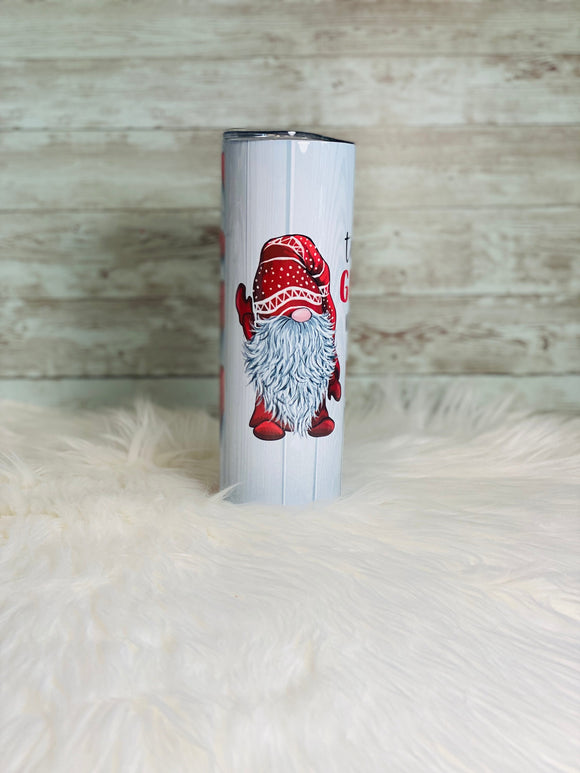 To Gnome me is to Love Me -  20oz Skinny Tumbler with Straw and Anti-Slip Silicone Bottom- 2-3 Day Priority Shipping