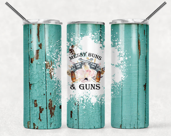 Messy Buns & Guns  | 20oz Skinny Tumbler with Metal Straw - Free 2-3 Day Priority Shipping