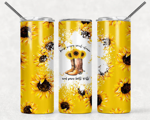 Sunflower Tumbler | Keep Your Soul Clean and Your Boots Dirty Tumbler | 20oz Skinny Tumbler with Metal Straw - Free Priority Shipping