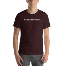 Load image into Gallery viewer, YOU'RE BEAUTIFUL - T-Shirt - From #FlipTheSwitch
