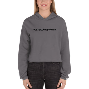#FlipTheSwith Crop Hoodie