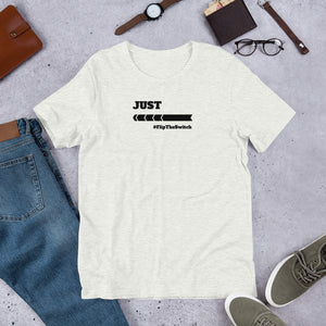 JUST #FLIPTHESWITCH - Short-Sleeve Unisex T-Shirt