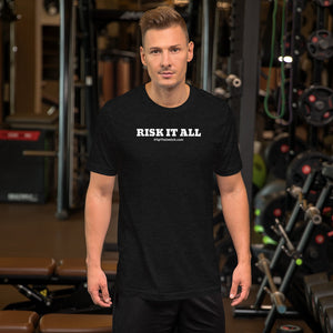 RISK IT ALL - T-Shirt - From #FlipTheSwitch