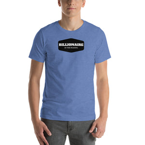 Billionaire in The Making - Short-Sleeve Unisex T-Shirt