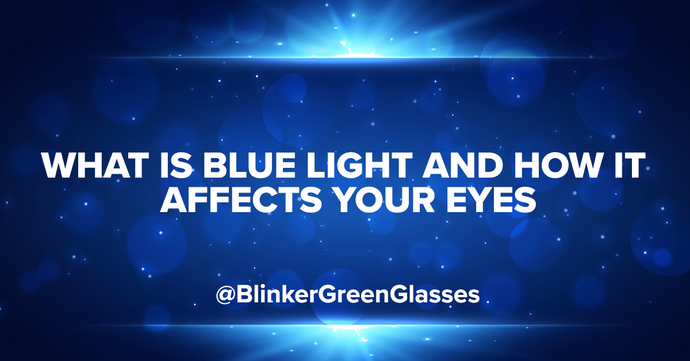 What is Blue Light and how it affects your eyes