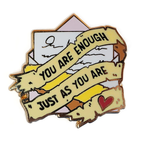 """You Are Enough Just As You Are"" Pin"