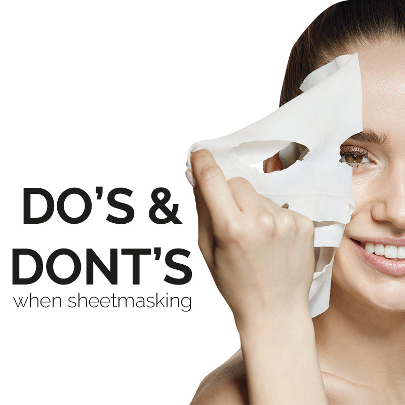 The Do's & Don't's When Sheetmasking