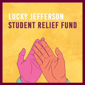 Lucky Jefferson Student Relief Fund, COVID-19 Initiative