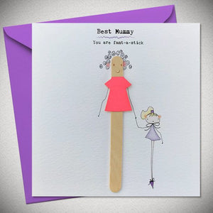 BB Best Mummy - You Are Fant-A-Stick - card