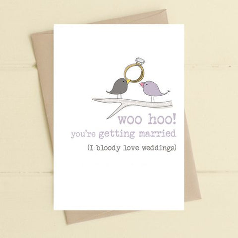 Woo Hoo bloody love weddings - card