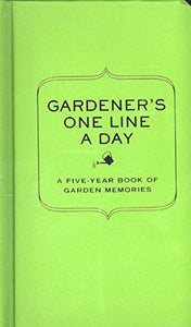 Gardeners One Line A Day: Five Year Memory Book