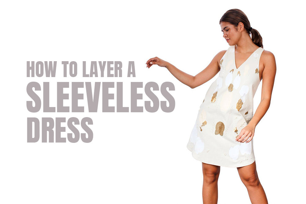 Tips from Idée Clothing Store : How to Layer A Sleeveless Dress