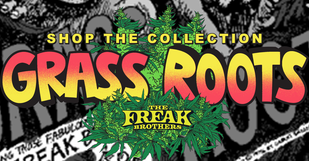 https://thefreakbrothers.com/collections/grass-roots