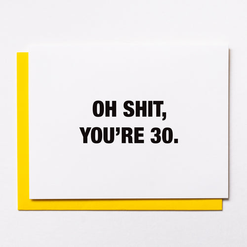 Oh Shit, You're 30