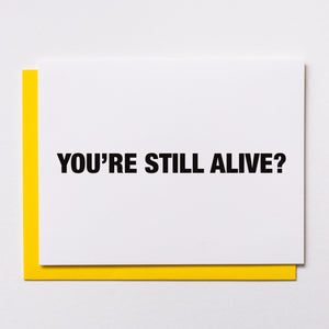 You're still alive?