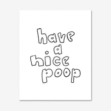 Load image into Gallery viewer, Have A Nice Poop (8x10 Print)