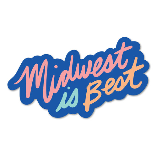 Midwest Is Best Sticker