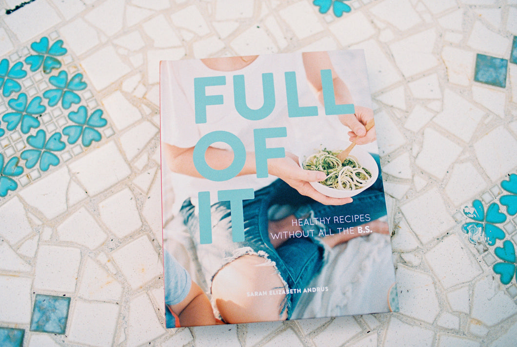 Full of It: Healthy Recipes without all the B.S.