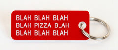 BLAH BLAH...PIZZA...BLAH BLAH
