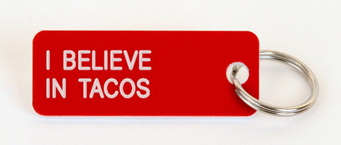 I BELIEVE IN TACOS