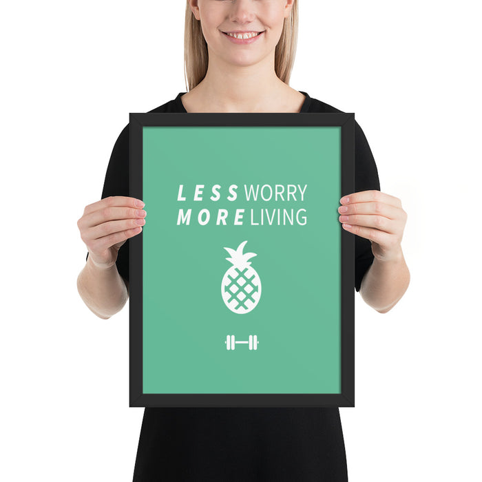 Less Worry More Living Framed Poster
