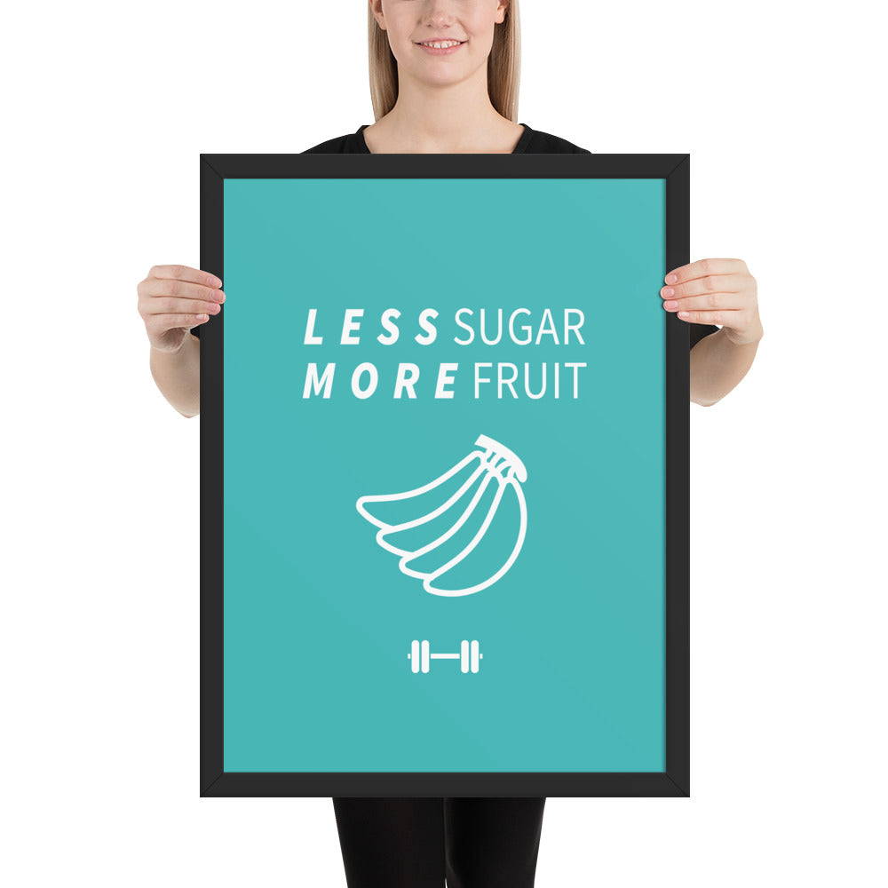 Less Sugar More Fruit Framed Poster