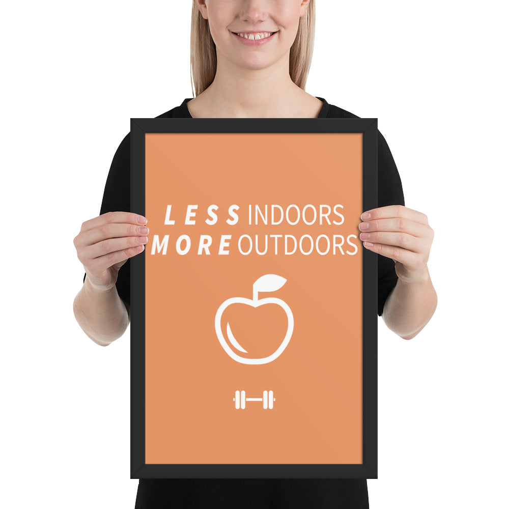 Less Indoors More Outdoors Framed Poster