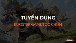 Tuyển Dụng Booster Game Tốc Chiến