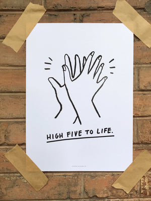 HIGH FIVE TO LIFE Poster A3