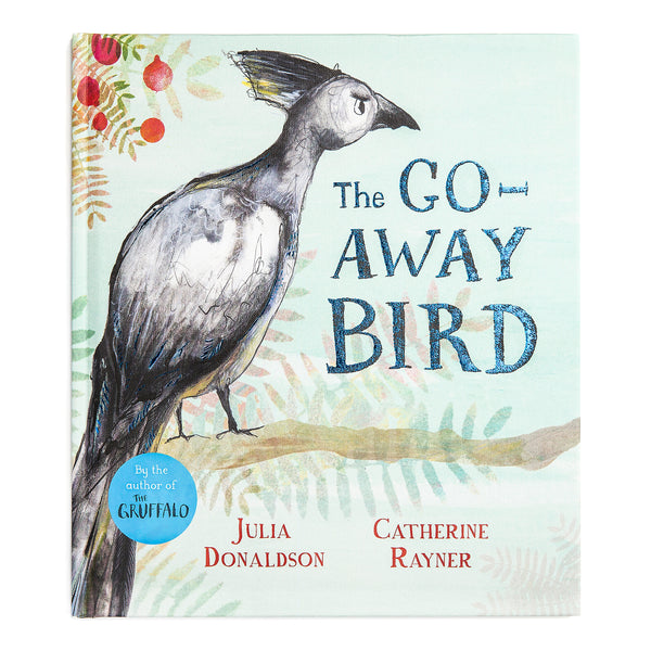 Julia Donaldson and Catherine Rayner : The Go-Away Bird, The Gruffalo And Other Stories